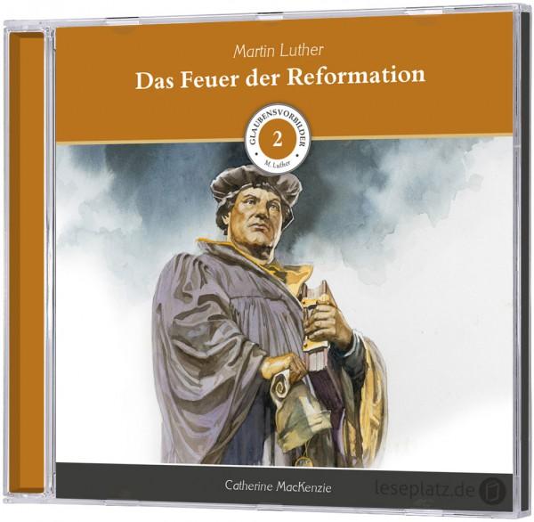 Martin Luther - Das Feuer der Reformation - Hörbuch
