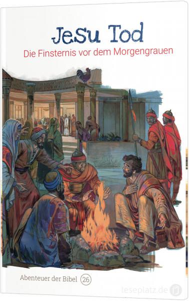 Jesu Tod – Die Finsternis vor dem Morgengrauen (26)