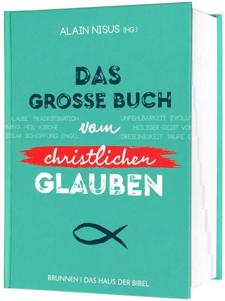 Das große Buch vom christlichen Glauben
