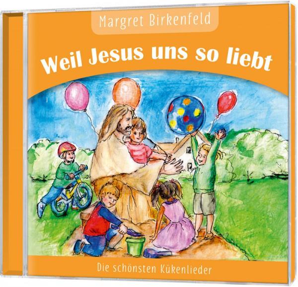Weil Jesus uns so liebt - CD