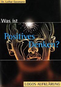 Was ist Positives Denken?