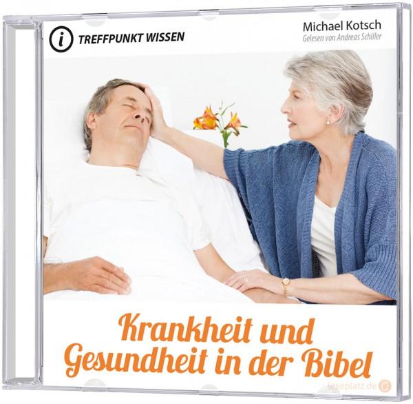 Krankheit und Gesundheit in der Bibel (MP3-Hörbuch)
