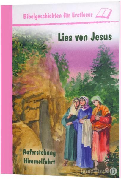 Lies von Jesus - Auferstehung / Himmelfahrt