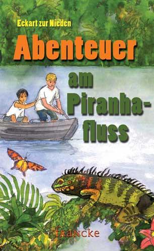 Abenteuer am Piranhafluss
