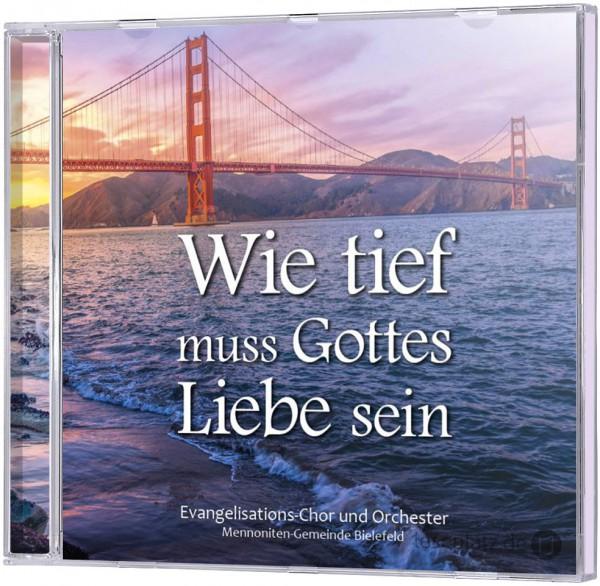 Wie tief muss Gottes Liebe sein - CD