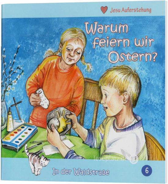 Warum feiern wir Ostern? (6) In der Waldstraße - Heft 6