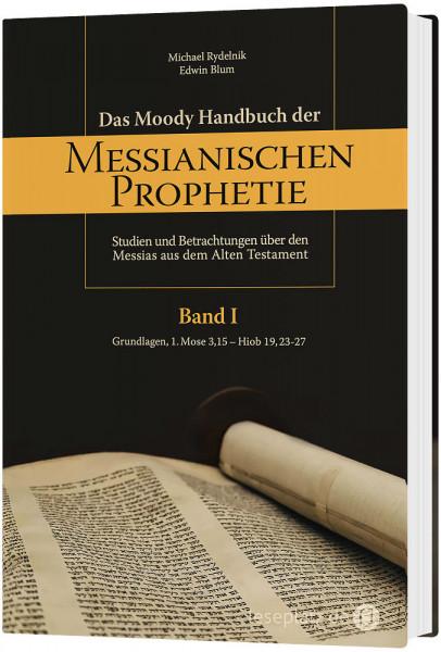 Das Moody Handbuch der Messianischen Prophetie (1)