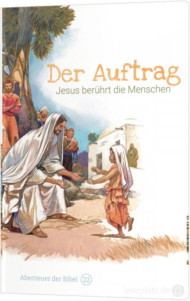 Der Auftrag – Jesus berührt die Menschen (22)