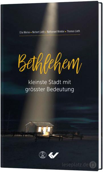 Bethlehem - kleinste Stadt mit größter Bedeutung