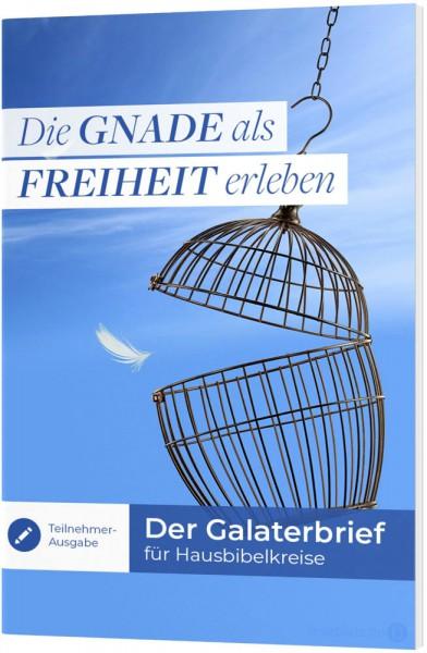 Die Gnade als Freiheit erleben - Teilnehmer-Ausgabe