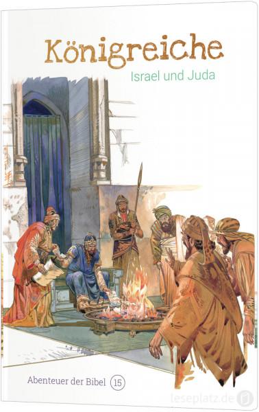 Königreiche – Israel und Juda (15)