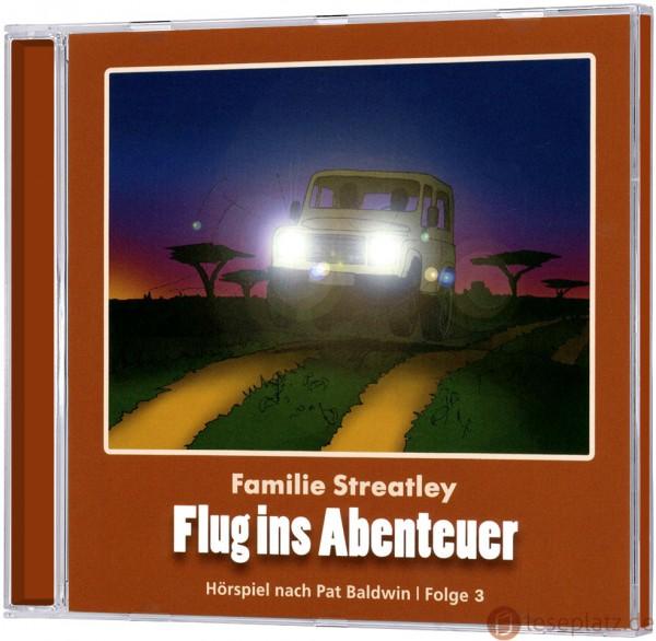 Familie Streatley 3 - Flug ins Abenteuer (CD)
