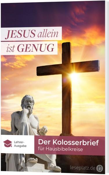 Jesus allein ist genug - Lehrer-Ausgabe
