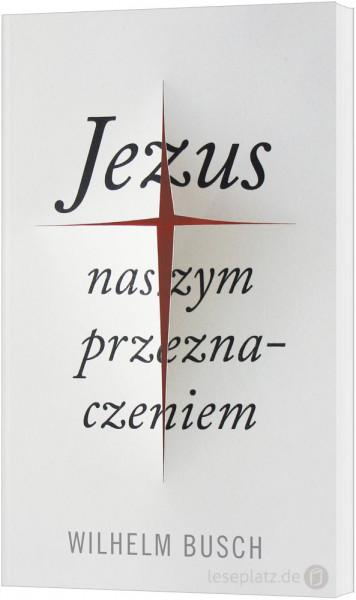 Jesus unser Schicksal - polnisch