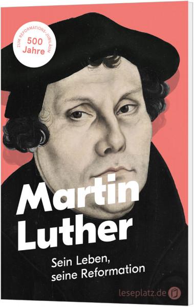 Martin Luther – Sein Leben, seine Reformation