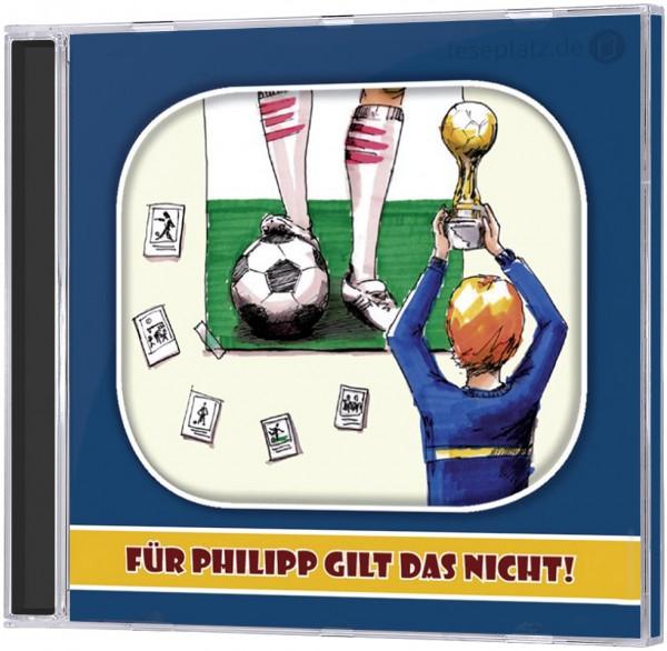 Für Philipp gilt das nicht! - CD