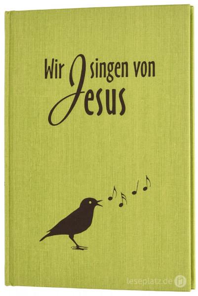 Wir singen von Jesus - Liederbuch