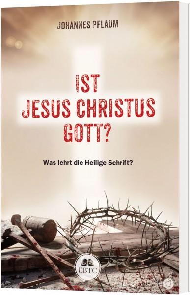 Ist Jesus Christus Gott?