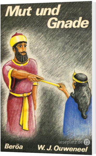 Mut und Gnade (Esther)