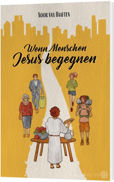 Wenn Menschen Jesus begegnen