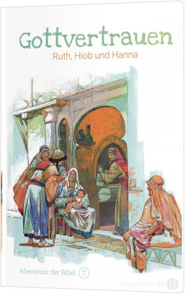 Gottvertrauen – Ruth, Hiob und Hanna (7)