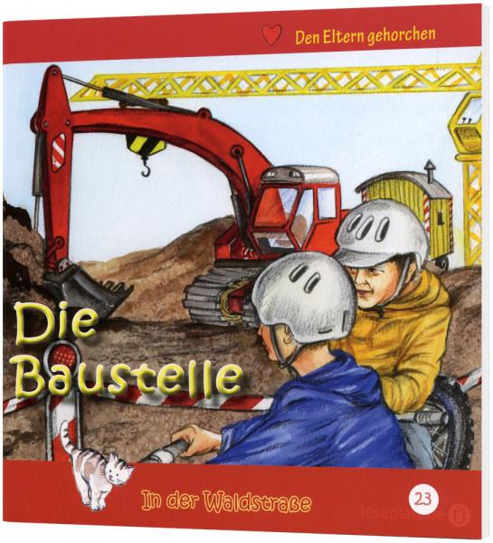 Die Baustelle (23) In der Waldstraße - Heft 23