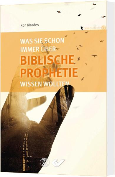 Was Sie schon immer biblische Prophetie wissen wollten