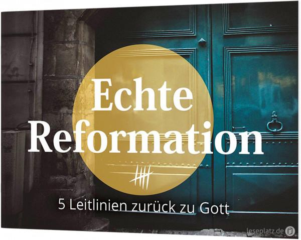 Echte Reformation - Verteilheft