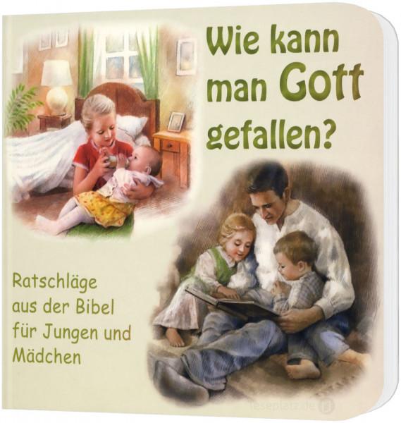 Wie kann man Gott gefallen? - Pappbuch