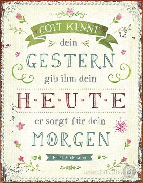 Metallschild ''Gott kennt dein Gestern ...''
