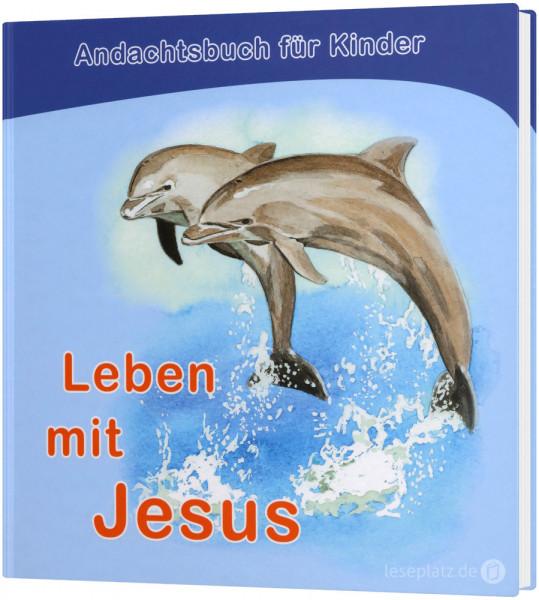 Leben mit Jesus - Andachtsbuch für Kinder