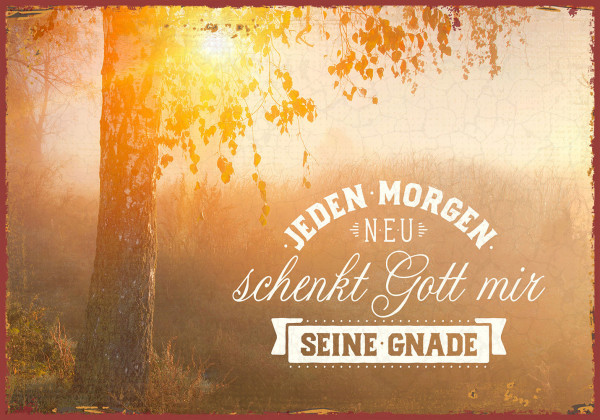 """Metallschild - """"Jeden Morgen neu"""""""