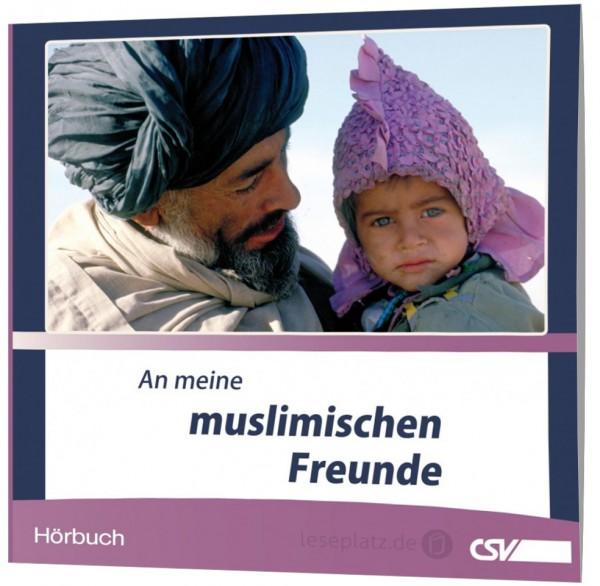 An meine muslimischen Freunde - Hörbuch
