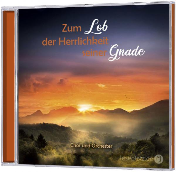 Zum Lob der Herrlichkeit seiner Gnade - CD