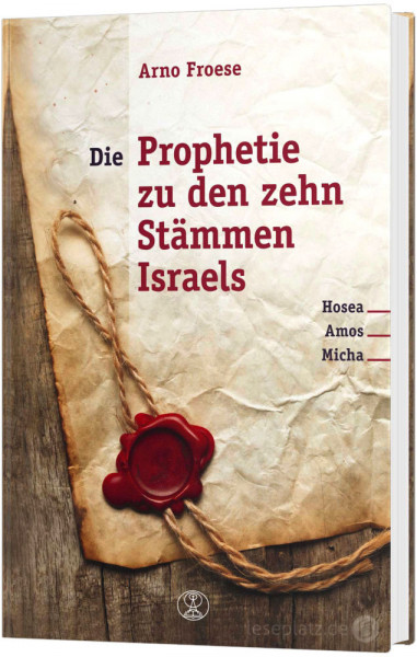Die Prophetie zu den zehn Stämmen Israels