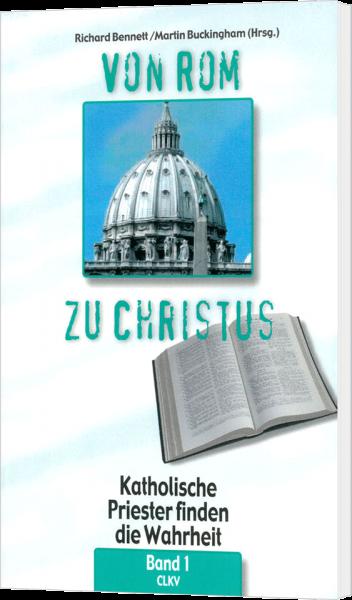 Von Rom zu Christus - Band 1