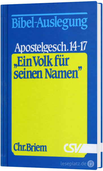 ''Ein Volk für seinen Namen'' Apostelgeschichte 14-17