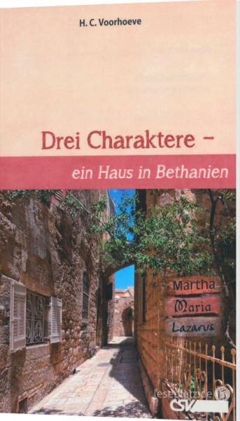 Drei Charaktere - ein Haus in Bethanien