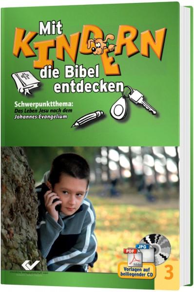 Mit Kindern die Bibel entdecken - Band 3
