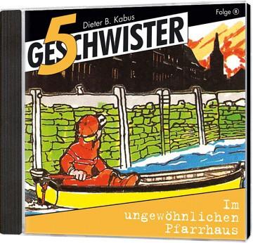 5 Geschwister CD (8) - Im ungewöhnlichen Pfarrhaus