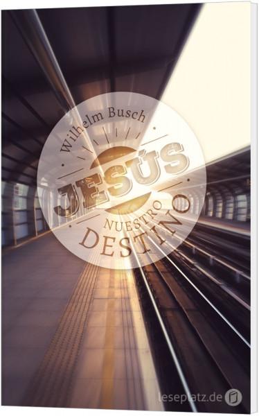 Jesus unser Schicksal - spanisch