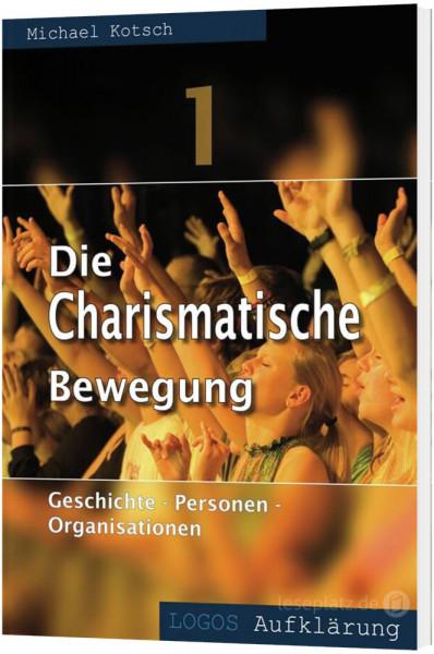 Die Charismatische Bewegung - Teil 1