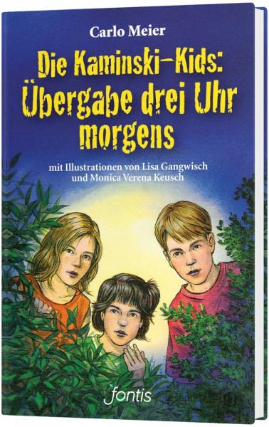 Die Kaminski-Kids (1) Hardcover: Übergabe drei Uhr morgens