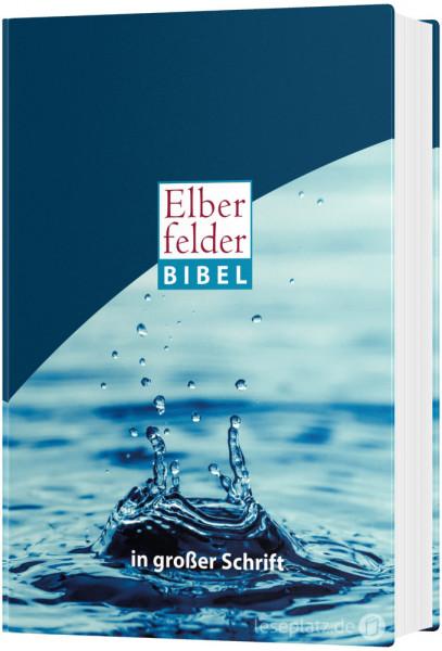"""Elberfelder Bibel 2006 in großer Schrift - Hardcover / Motiv """"Wassertropfen"""""""