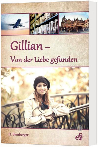 Gillian - Von der Liebe gefunden