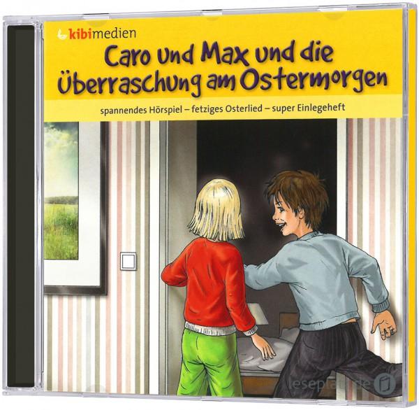Caro und Max und die Überraschung am Ostermorgen - CD