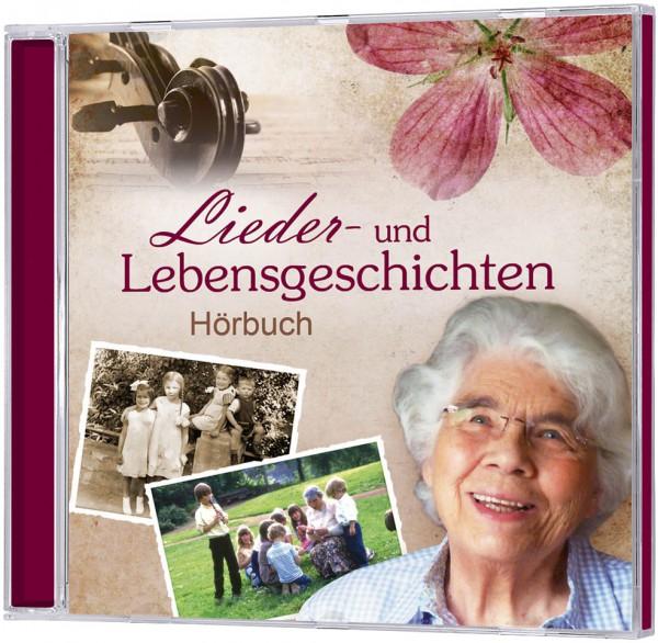Lieder- und Lebensgeschichten - Hörbuch