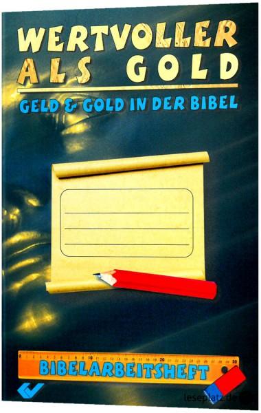 Wertvoller als Gold - Geld und Gold in der Bibel