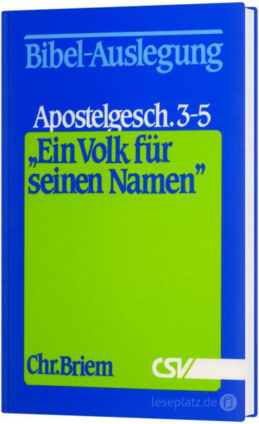 ''Ein Volk für seinen Namen'' Apostelgeschichte 3-5