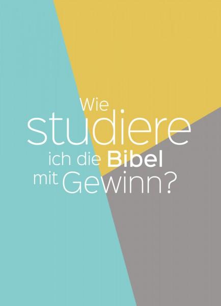 Flyer ''Wie studiere ich die Bibel mit Gewinn?''